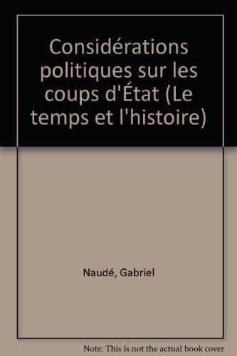 Considerations politiques sur les coups d'Etat. Prced de Pour une thorie baroque de l'action politique par Louis Marin