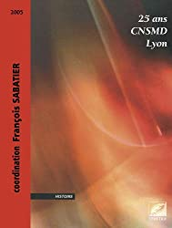 25 ans CNSMD Lyon