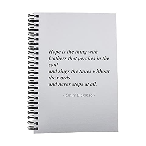 Notebook with Hope is the thing with feathers that perches in the soul - and sings the tunes without the words - and never stops at all.