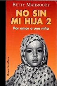 No sin mi hija 2 par Betty Mahmoody