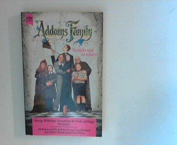 Addams Family : Verrückt sein ist alles - Ein Roman nach dem Drehbuch von Caroline Thompson & Larry Wilson ;
