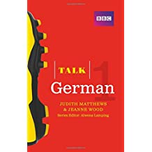 Talk German 1 (Book/CD Pack): The ideal German course for absolute beginners