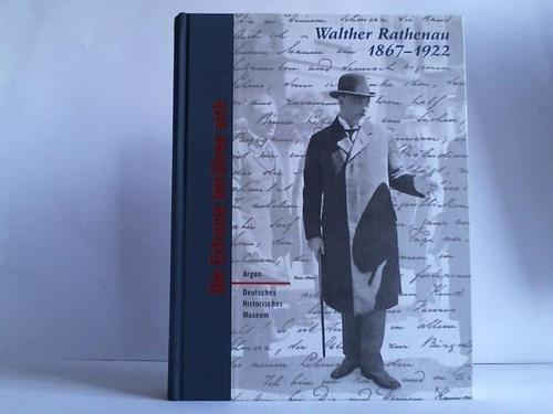 Walther Rathenau 1867-1922 - Die Extreme berühren sich