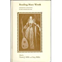Reading Mary Wroth: Representing Alternatives in Early Modern England