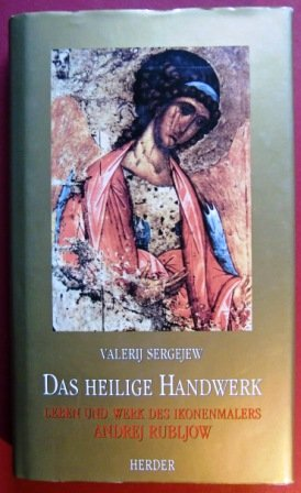 . Leben und Werk des Ikonenmalers Andrej Rubljow ()
