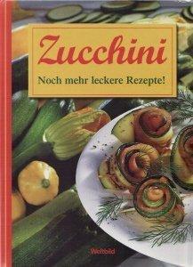 Zucchini: Noch mehr Lust auf leckere Rezepte (Livre en allemand)