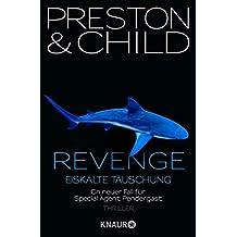 Revenge - Eiskalte Täuschung: Ein neuer Fall für Special Agent Pendergast (Droemer HC 11)