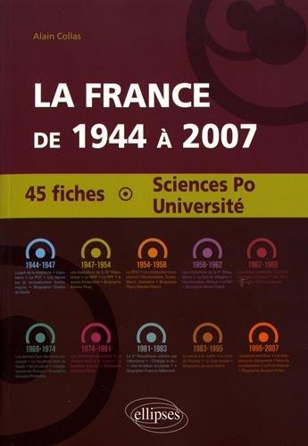 La France de 1944 à 2007 45 Fiches Sciences Po Université
