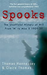 Spooks the Unofficial History of MI5 From M to Miss X 1909-39