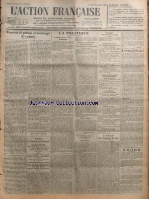 ACTION FRANCAISE (L') [No 324] du 19/11/1928 - CONCERT DE PRESSE ET BOURRAGE DE CRANES PAR LEON DAUDET - PENDANT LE SOMMEIL DES FRANCAIS - GRANDE REUNION - SALLE WAGRAM - NOTRE AMI HENRI DE LA PERRIERE ET SA FILLE - BLESSES DANS UN ACCIDENT D'AUTOMOBILE - LA POLITIQUE - IMPREPARATION NON - INUTILISATION - CEUX QUI PREPARAIENT NE POUVAIENT AGIR - CEUX QUI AGISSAIENT IGNORAIENT LA PREPARATION - LE MILLION PAR CHARLES MAURRAS - LES CONFERENCES LITTERAIRES DE LEON DAUDET - ALPHONSE DAUDET - CONGRES