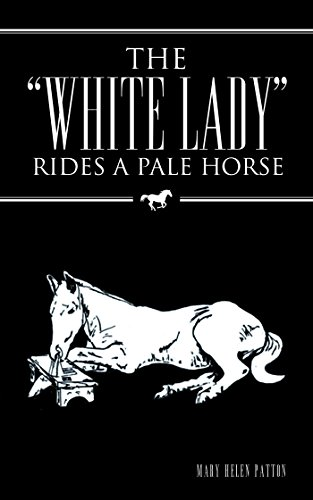 "The ""White Lady"" Rides a Pale Horse"