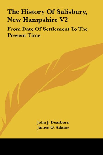 The History of Salisbury, New Hampshire V2: From Date of Settlement to the Present Time