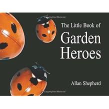 Little Book of Garden Heroes