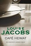 Café Heimat: Die Geschichte meiner Familie