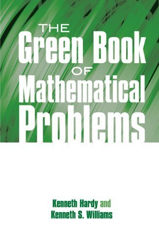 The Green Book of Mathematical Problems (Dover Books on Mathematics) by Kenneth Hardy (2013-05-22)