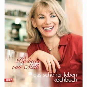 Das sch??ner leben Kochbuch by Barbara van Melle (2005-05-31)