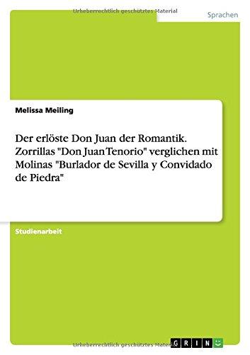Der erl�ste Don Juan der Romantik. Zorrillas Don Juan Tenorio verglichen mit Molinas Burlador