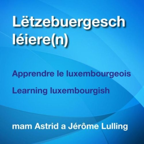 Learning Luxembourgish; Luxemburgisch Lernen