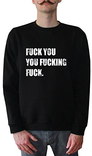 Mister Merchandise Men Sweatshirt Sweater Fuck you you Fucking Fuck Felpa da Uomo, Taglia: S, Color: Nero