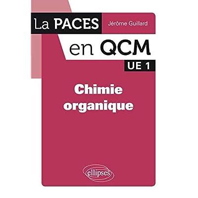 Chimie Organique la PACES en QCM UE1