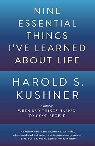 Nine Essential Things I've Learned about Life por Harold S. Kushner