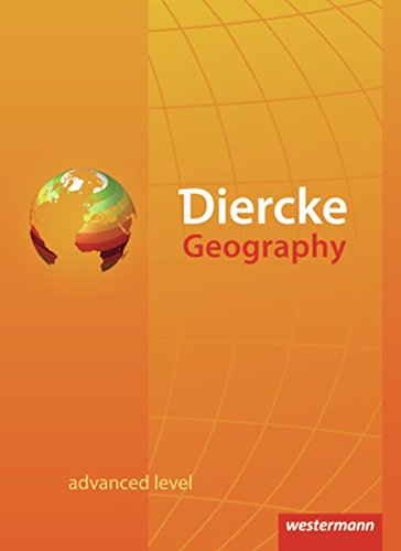 Diercke Geography - Englischsprachige Ausgabe: Textbook: advanced level
