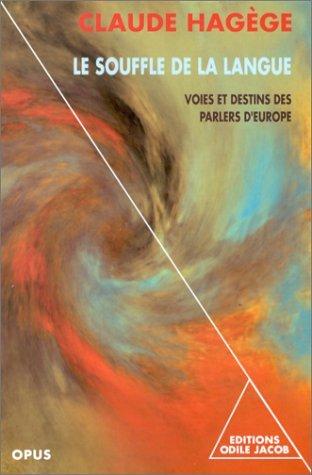 Le souffle de la langue: Voies et destins des parlers dEurope (Opus. Sciences humaines)