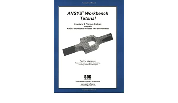 Buy Ansys Workbench Tutorial Release 11: Structural