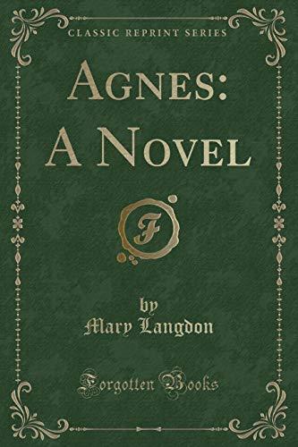 Agnes: A Novel (Classic Reprint)
