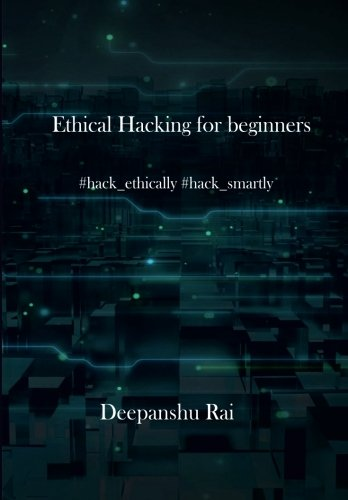 Ethical Hacking for Beginners: #Hack_ethically #Hack_smartly