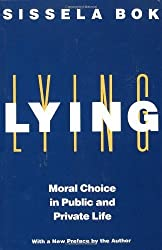 Lying: Moral Choice in Public and Private Life by Sissela Bok (1999-09-01)