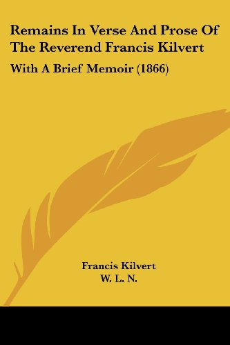 Remains in Verse and Prose of the Reverend Francis Kilvert: With a Brief Memoir (1866)