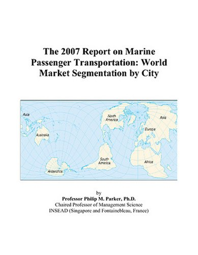 The 2007 Report on Marine Passenger Transportation: World Market Segmentation by City