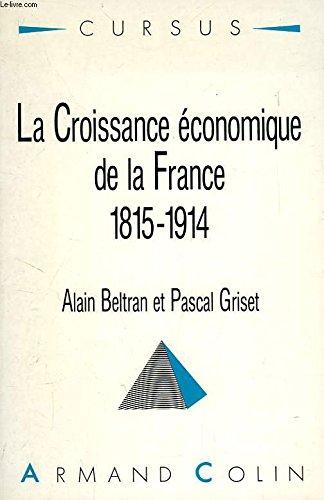 La croissance économique de la France, 1815-1914 par Alain Beltran, Pascal Griset