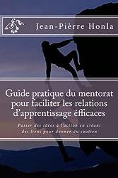 Guide pratique du mentorat pour faciliter les relations d'apprentissage éfficaces: Passer des idées à l'action en créant des liens pour donner du soutien