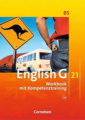 English G 21 - Ausgabe B / Band 5: 9. Schuljahr - Workbook mit Audio-Materialien: Mit Wörterverzeichnis zum Wortschatz der Bände 1-5 Band 21