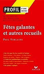 Profil - Verlaine (Paul) : Fêtes galantes et autres recueils : Analyse littéraire de l'oeuvre (Profil d'une Oeuvre t. 247)