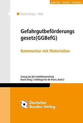 Gefahrgutbeförderungsgesetz (GGBefG): Kommentar mit Materialien