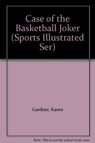 The Case of the Basketball Joker and Other Mysteries (Jack B. Quick, sports detective) por Karen Gardner