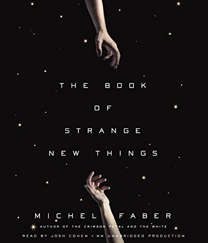 The Book of Strange New Things: A Novel by Michel Faber (2014-10-28)
