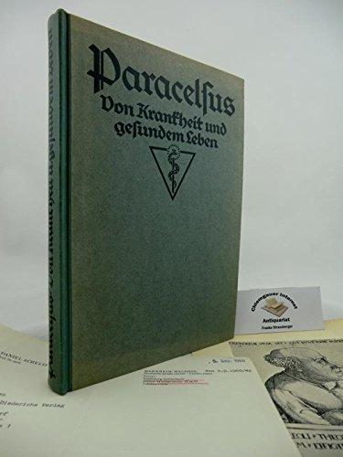 Volumen Paramirum (Von Krankheit und gesundem Leben). Herausgegeben und erläutert von Joh. Daniel Achelis.