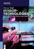Sensor-Technologien: Band 1: Position, Entfernung, Verschiebung, Schichtdicke (De Gruyter Studium)