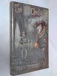 The 13 Clocks & The Wonderful O