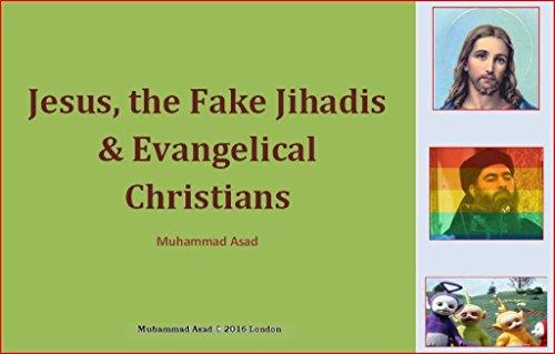 Jesus, the Fake Jihadis & Evangelical Christians (English Edition)