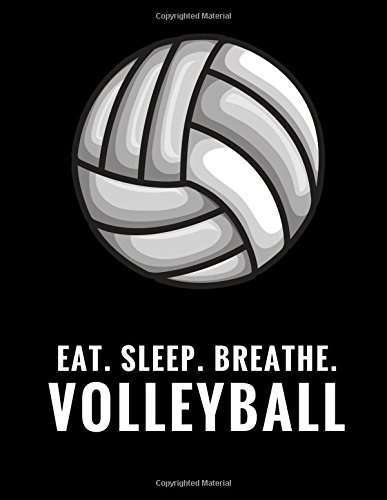 Eat. Sleep. Breathe. Volleyball: Composition Notebook for Volleyball Fans, 100 Lined Pages, Black (Large, 8.5 x 11 in.) (Volleyball Notebook) por Star Power Publishing