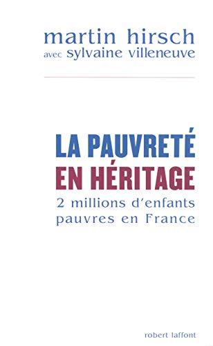 La pauvreté en héritage par Martin HIRSCH, Sylvaine VILLENEUVE
