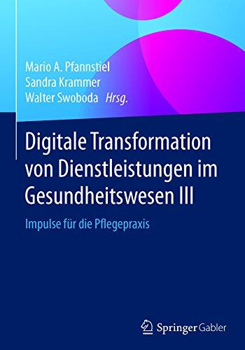Digitale Transformation von Dienstleistungen im Gesundheitswesen III: Impulse für die - Impulse Elektronische