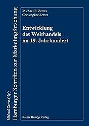 Entwicklung des Welthandels im 19. Jahrhundert (Hamburger Schriften zur Marketingforschung)