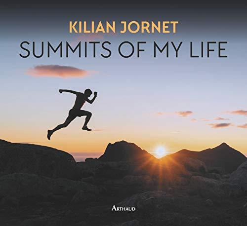 Summits of my life - rêves et défis en montagne par Kilian Jornet