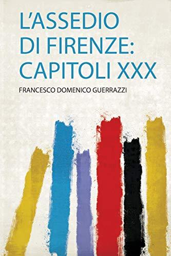 L'assedio Di Firenze: Capitoli Xxx